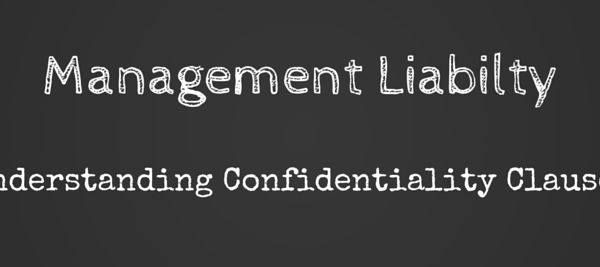 Management Liability - Confidentiality Clauses