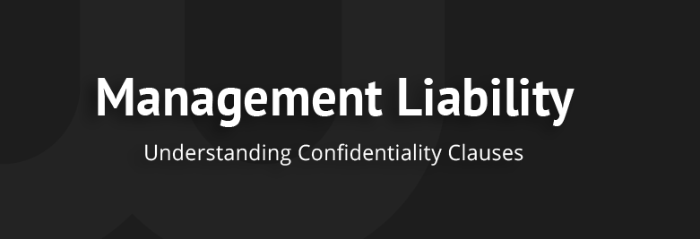 Management Liability Confidentiality Clause